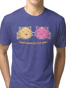 Fuzzballs I Just Want To Lick You Tri-blend T-Shirt