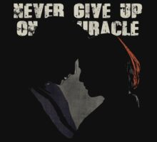 NEVER GIVE UP ON A MIRACLE by childoftardis