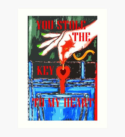 YOU STOLE THE KEY TO MY HEART 2 Art Print