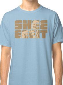 The Senator's Sheeeit Classic T-Shirt