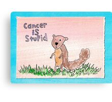 Cancer is Stupid Canvas Print
