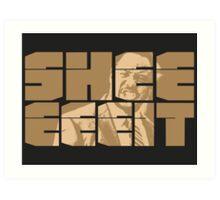 The Senator's Sheeeit Art Print