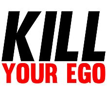 Kill Your Ego Photographic Print