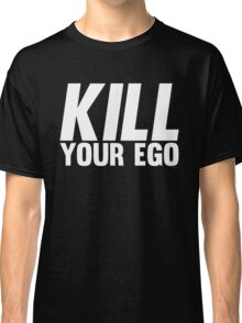 Kill Your Ego | White Classic T-Shirt