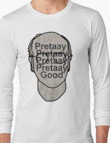 Pretaay Pretaay Good.  T-Shirt
