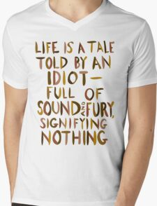 Life is a Tale Told By an Idiot Mens V-Neck T-Shirt