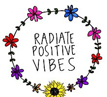 Radiate Positive Vibes by maddiedrawings