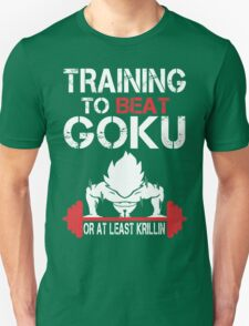 Training To Beat Goku Or At Least Krillin - Tshirts & Hoodies T-Shirt