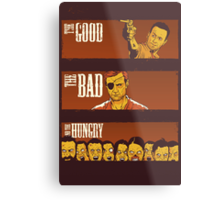 The Good, The Bad & The Hungry Metal Print