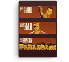 The Good, The Bad & The Hungry Canvas Print