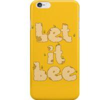 Let it Bee iPhone Case/Skin