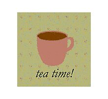"Tea Time! ""Tea"" Shirt Photographic Print"