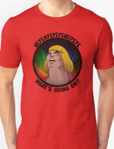 He-Man - What's going on? Unisex T-Shirt