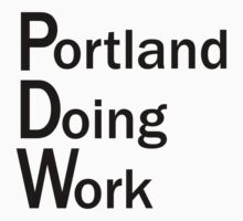 Portland Doing Work black text by PenDelWood