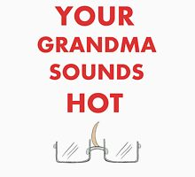Your Grandma Sounds Hot- Alfred Jones Unisex T-Shirt