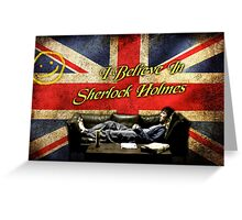 Believe In Sherlock Holmes Greeting Card