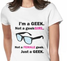 I'm a Geek. Not a geekGIRL. V.1 Womens Fitted T-Shirt
