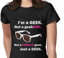 I'm a Geek. Not a geekGIRL. V.2 Womens Fitted T-Shirt