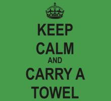 Keep Calm and Carry a Towel by bawbjamesbawb