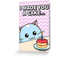 Fuzzballs I Made You A Cake Cat Greeting Card