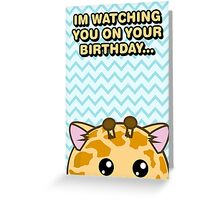 Fuzzballs I'm Watching You On Your Birthday Giraffe Greeting Card