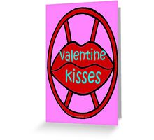 VALENTINE KISSES Greeting Card
