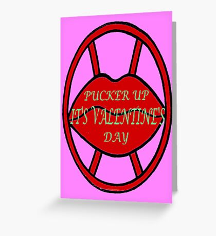 PUCKER UP Greeting Card