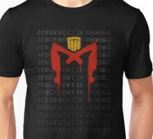 Judgement is coming Unisex T-Shirt