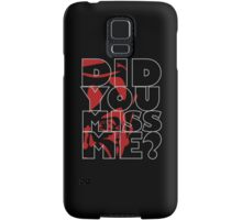Moriarty Did you miss me? Samsung Galaxy Case/Skin