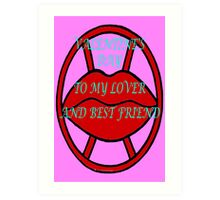 MY LOVER AND BEST FRIEND Art Print