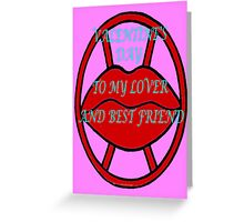 MY LOVER AND BEST FRIEND Greeting Card