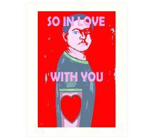 SO IN LOVE WITH YOU Art Print