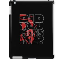 Moriarty Did you miss me? iPad Case/Skin