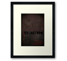 His Last Vow fan poster Framed Print
