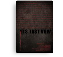 His Last Vow fan poster Canvas Print