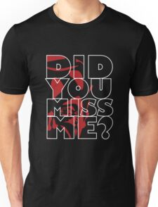 Moriarty Did you miss me? Unisex T-Shirt