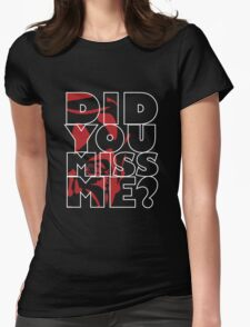 Moriarty Did you miss me? Womens Fitted T-Shirt