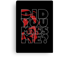 Moriarty Did you miss me? Canvas Print
