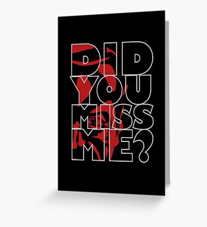 Moriarty Did you miss me? Greeting Card