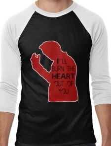 I'll burn the heart out of you- Red Men's Baseball ¾ T-Shirt