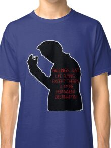 Falling is just like flying.  Classic T-Shirt