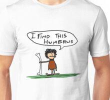 I Find This Humerus Unisex T-Shirt