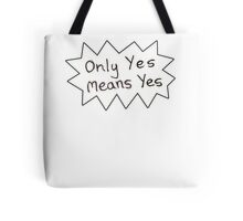 Only Yes Means Yes Tote Bag
