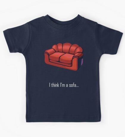 I think I'm a sofa... Kids Tee