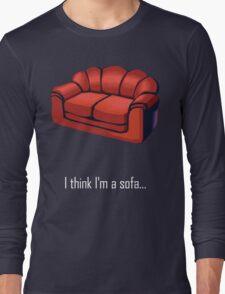 I think I'm a sofa... Long Sleeve T-Shirt