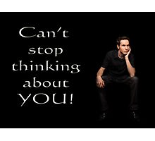 Can't Stop Thinking About You! Photographic Print
