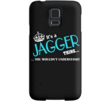 It's a JAGGER thing, you wouldn't understand Samsung Galaxy Case/Skin