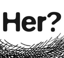 Her? Sticker
