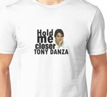 Hold Me Closer Unisex T-Shirt