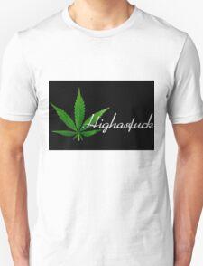 High as fuck T-Shirt